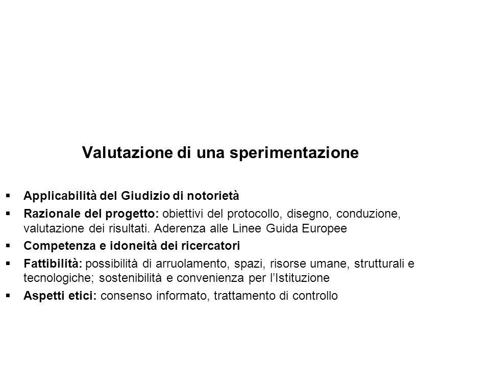 Valutazione di una sperimentazione Applicabilità del Giudizio di notorietà Razionale del progetto: obiettivi del protocollo, disegno, conduzione, valu