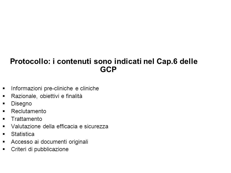 Protocollo: i contenuti sono indicati nel Cap.6 delle GCP Informazioni pre-cliniche e cliniche Razionale, obiettivi e finalità Disegno Reclutamento Tr