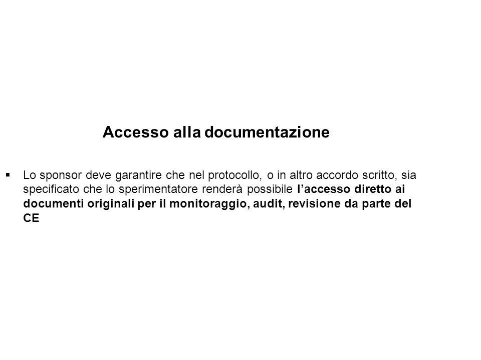 Accesso alla documentazione Lo sponsor deve garantire che nel protocollo, o in altro accordo scritto, sia specificato che lo sperimentatore renderà po