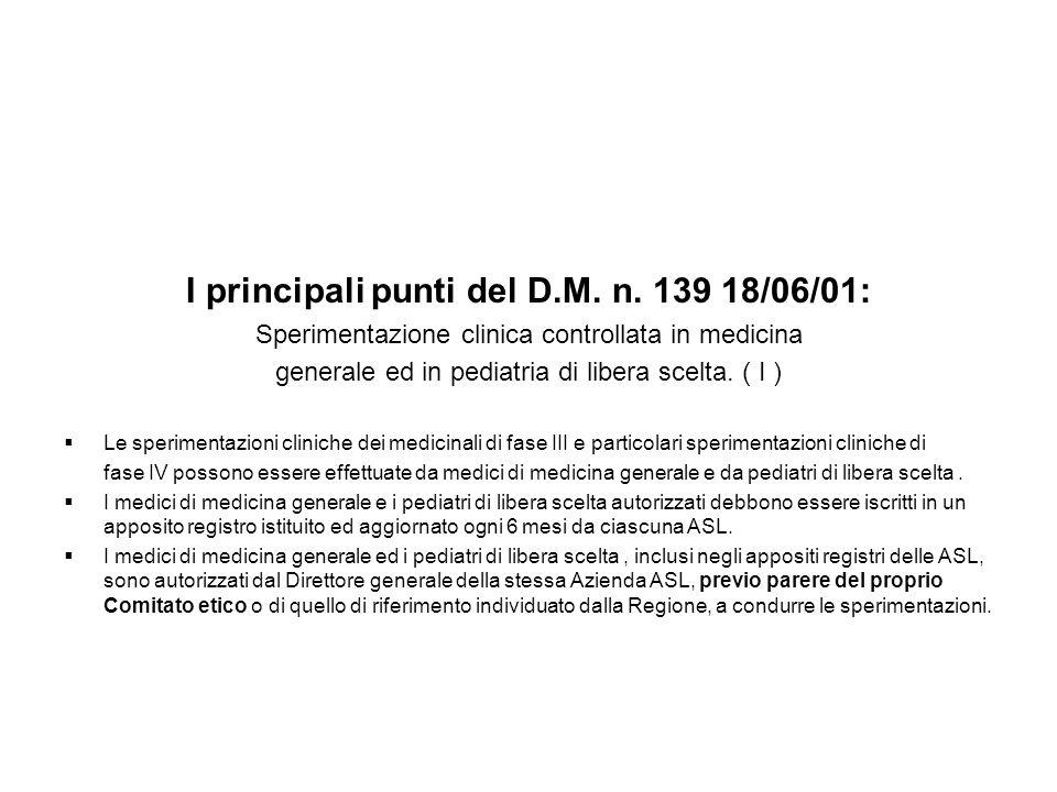 I principali punti del D.M. n. 139 18/06/01: Sperimentazione clinica controllata in medicina generale ed in pediatria di libera scelta. ( I ) Le speri