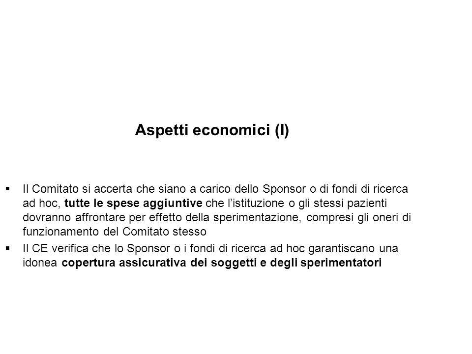 Aspetti economici (I) Il Comitato si accerta che siano a carico dello Sponsor o di fondi di ricerca ad hoc, tutte le spese aggiuntive che listituzione