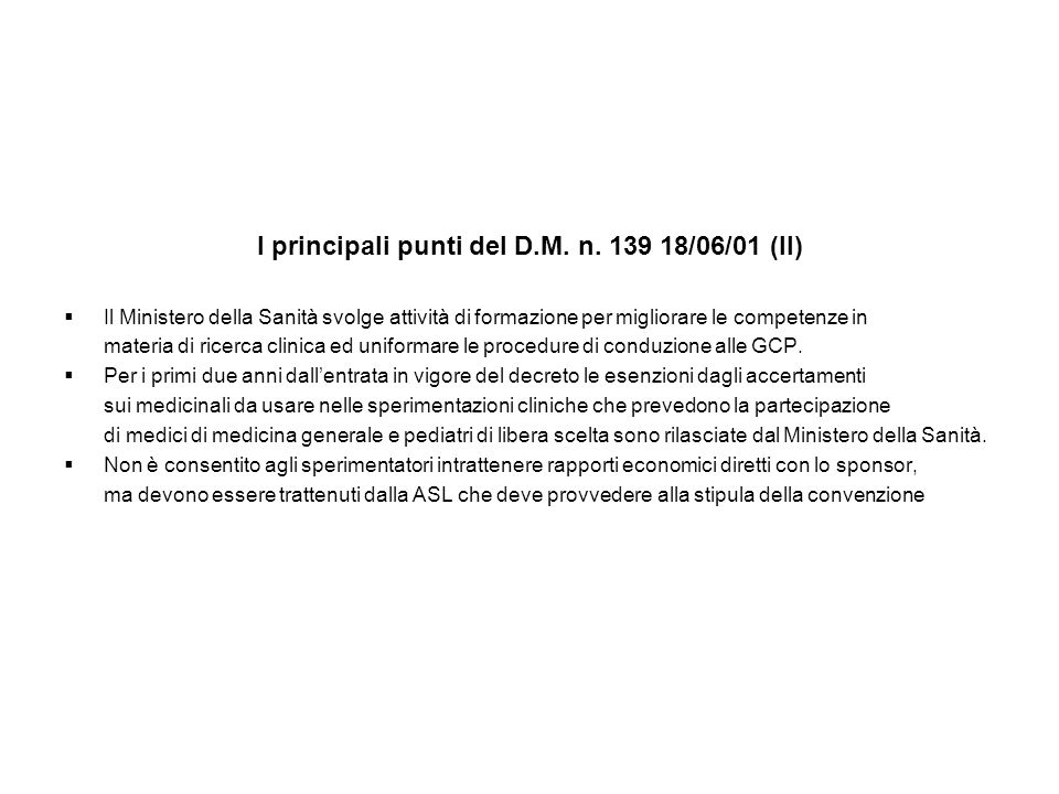 I principali punti del D.M. n. 139 18/06/01 (II) Il Ministero della Sanità svolge attività di formazione per migliorare le competenze in materia di ri