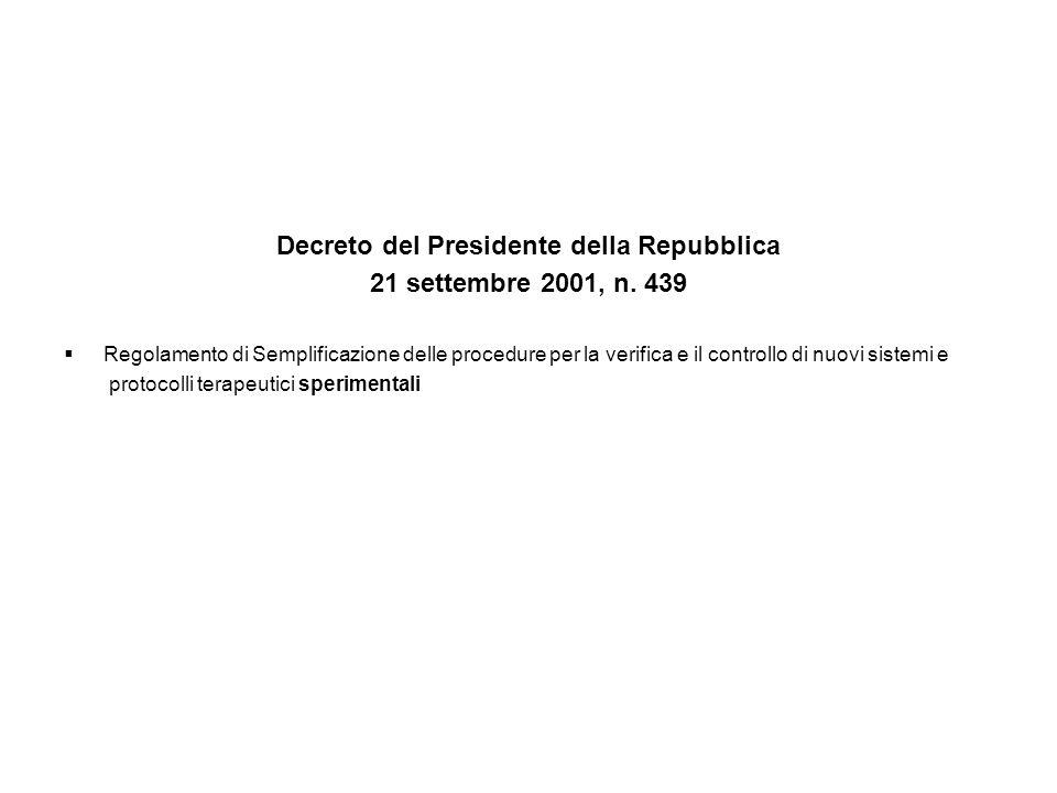 Decreto del Presidente della Repubblica 21 settembre 2001, n. 439 Regolamento di Semplificazione delle procedure per la verifica e il controllo di nuo