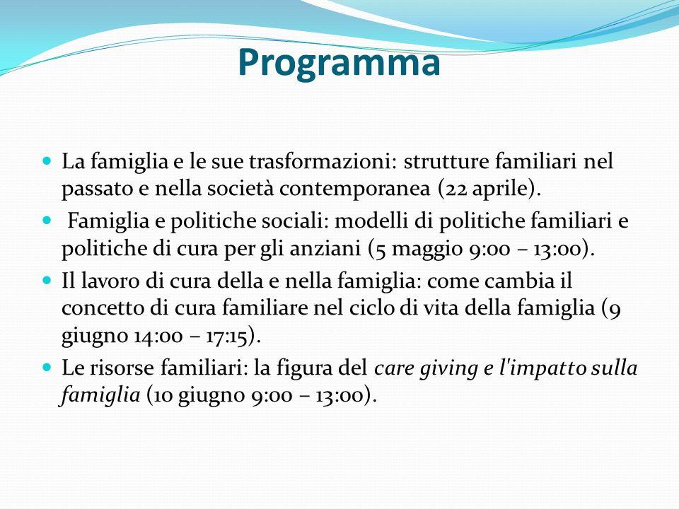 Programma La famiglia e le sue trasformazioni: strutture familiari nel passato e nella società contemporanea (22 aprile). Famiglia e politiche sociali