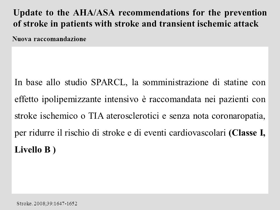 Update to the AHA/ASA recommendations for the prevention of stroke in patients with stroke and transient ischemic attack Nuova raccomandazione In base