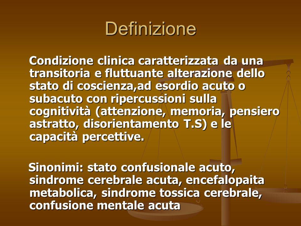 IL DELIRIUM NELLANZIANO Gli operatori sanitari (medici e infermieri) non riconoscono il delirium o compiono un errore diagnostico fino all80% dei casi