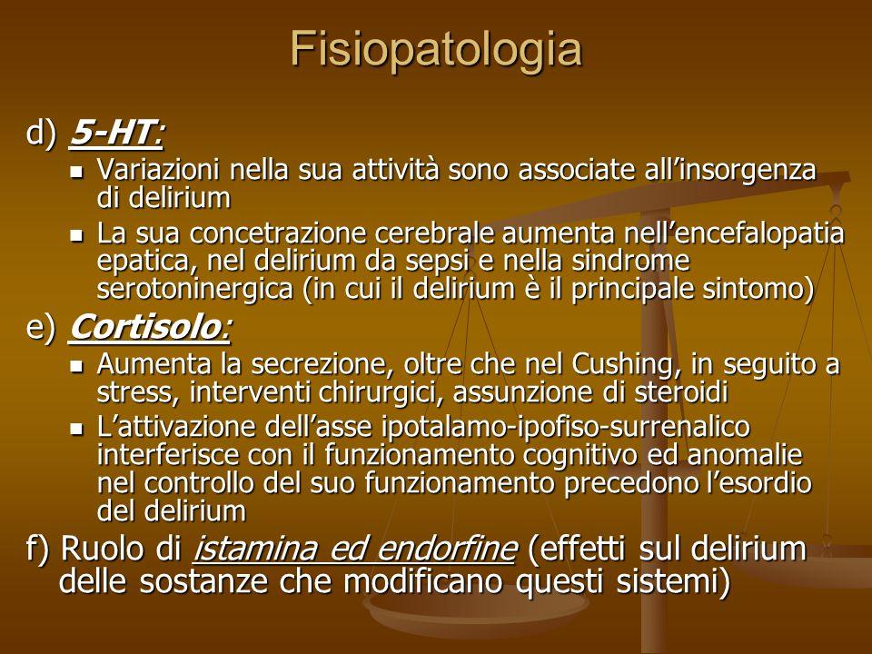 Fisiopatologia b) GABA: Attività aumentata nel delirium ipoattivo, letargico (es. encefalopatia epatica: aumento dellammoniemia aumento dei livelli di