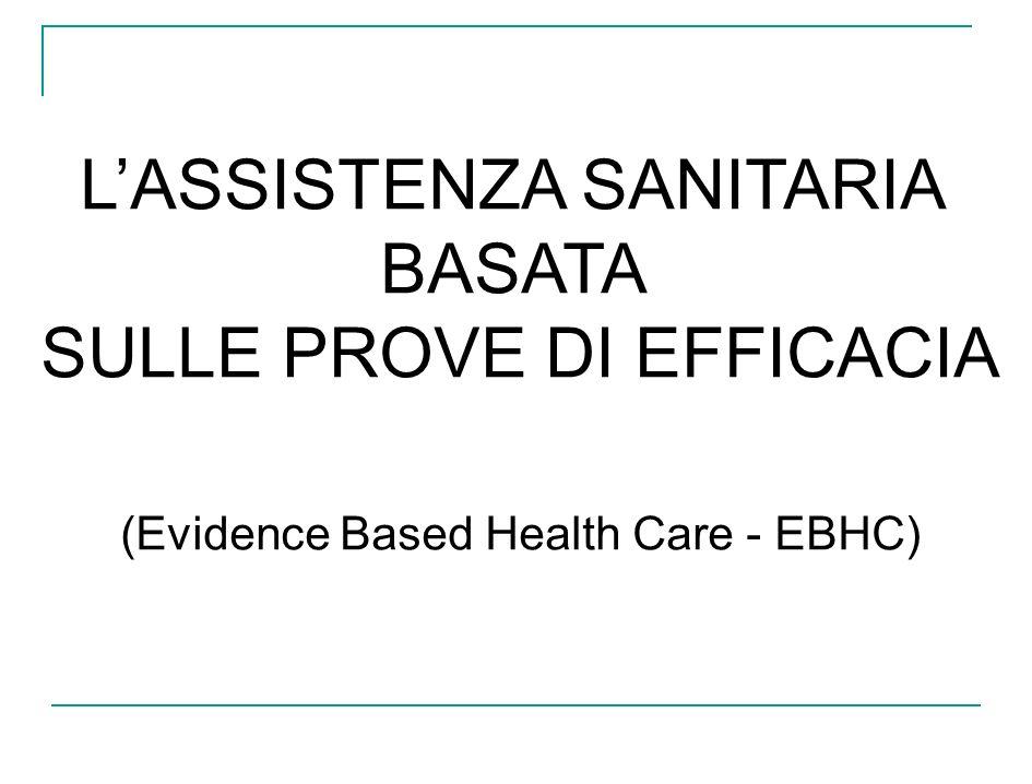 LASSISTENZA SANITARIA BASATA SULLE PROVE DI EFFICACIA (Evidence Based Health Care - EBHC)