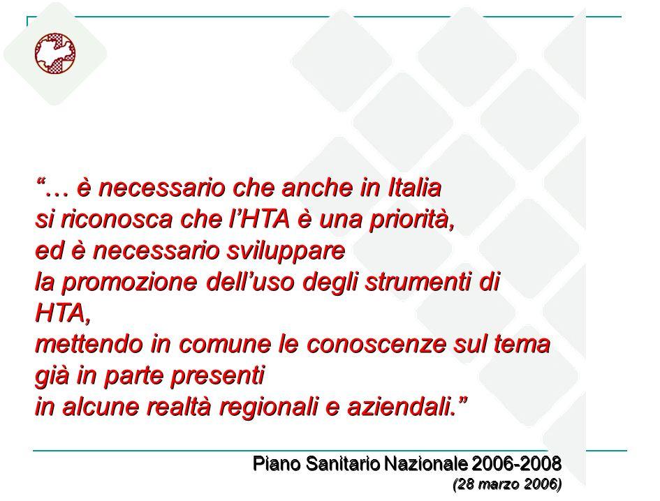 … è necessario che anche in Italia si riconosca che lHTA è una priorità, ed è necessario sviluppare la promozione delluso degli strumenti di HTA, mett