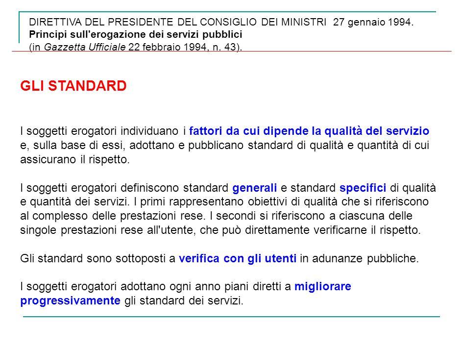 DIRETTIVA DEL PRESIDENTE DEL CONSIGLIO DEI MINISTRI 27 gennaio 1994. Principi sull'erogazione dei servizi pubblici (in Gazzetta Ufficiale 22 febbraio