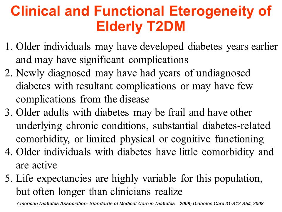 Clinical and Functional Eterogeneity of Elderly T2DM American Diabetes Association: Standards of Medical Care in Diabetes2008; Diabetes Care 31:S12-S5