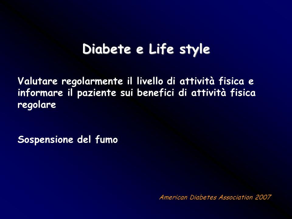 Diabete e Life style Valutare regolarmente il livello di attività fisica e informare il paziente sui benefici di attività fisica regolare Sospensione