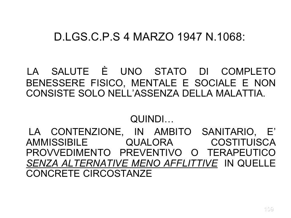 109 D.LGS.C.P.S 4 MARZO 1947 N.1068: LA SALUTE È UNO STATO DI COMPLETO BENESSERE FISICO, MENTALE E SOCIALE E NON CONSISTE SOLO NELLASSENZA DELLA MALAT