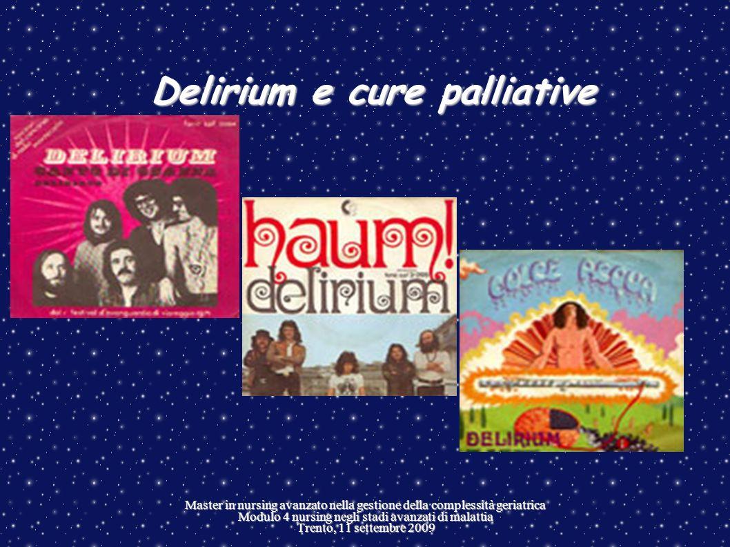 Delirium e cure palliative Master in nursing avanzato nella gestione della complessità geriatrica Modulo 4 nursing negli stadi avanzati di malattia Tr