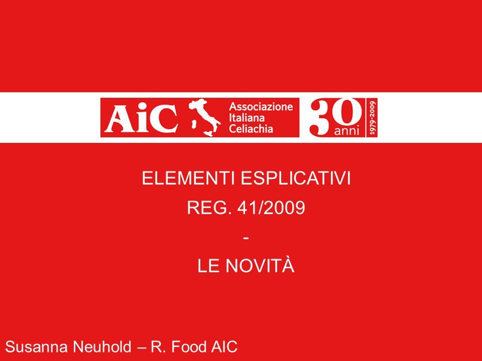 2..\..\Leggi+Articoli rist + logo+immag\Loghi AIC\Loghi AFC\AFC definitivoBIS.pdf ELEMENTI ESPLICATIVI REG. 41/2009 - LE NOVITÀ Susanna Neuhold – R. F