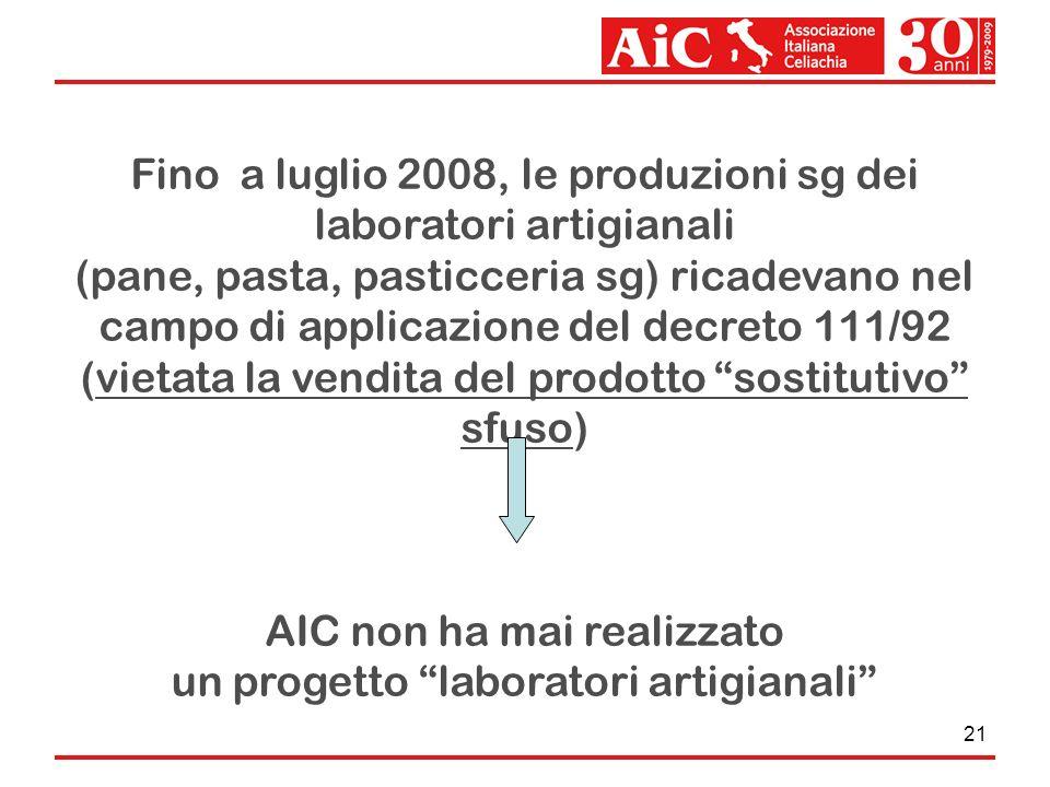 21 Fino a luglio 2008, le produzioni sg dei laboratori artigianali (pane, pasta, pasticceria sg) ricadevano nel campo di applicazione del decreto 111/