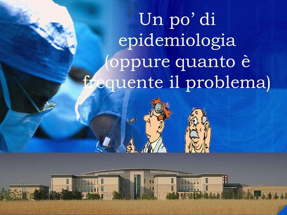 1 Un po di epidemiologia (oppure quanto è frequente il problema) 1111 1