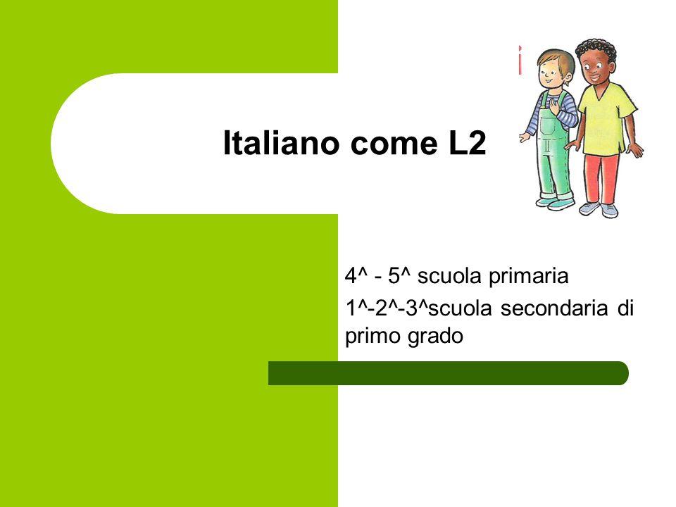 Italiano come L2 4^ - 5^ scuola primaria 1^-2^-3^scuola secondaria di primo grado