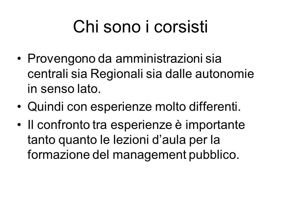 Chi sono i corsisti Provengono da amministrazioni sia centrali sia Regionali sia dalle autonomie in senso lato.