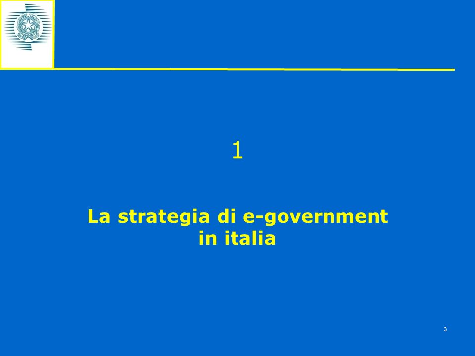 1 La strategia di e-government in italia 3