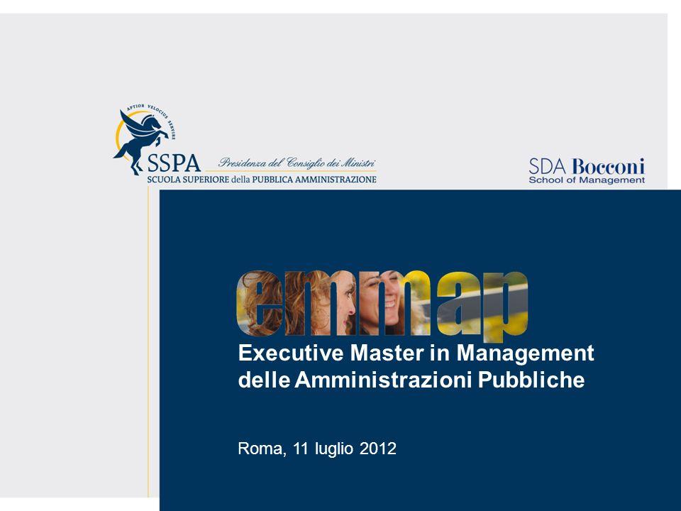 Executive Master in Management delle Amministrazioni Pubbliche Roma, 11 luglio 2012