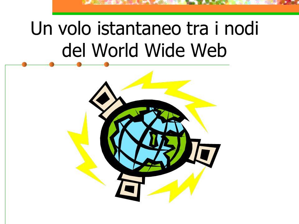 Un volo istantaneo tra i nodi del World Wide Web