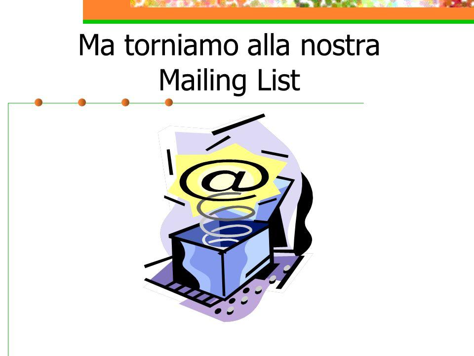 Ma torniamo alla nostra Mailing List