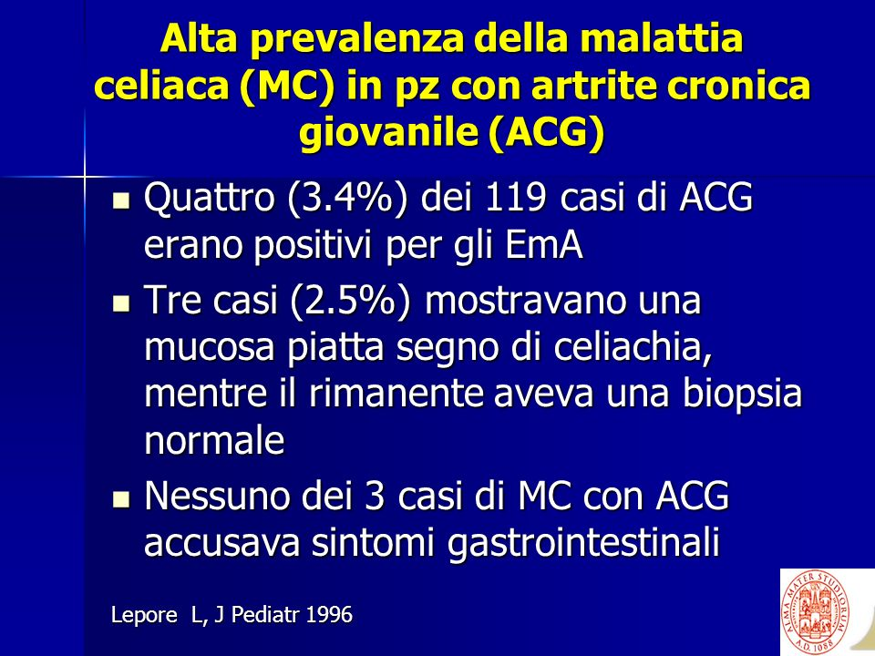 Alta prevalenza della malattia celiaca (MC) in pz con artrite cronica giovanile (ACG) Quattro (3.4%) dei 119 casi di ACG erano positivi per gli EmA Qu