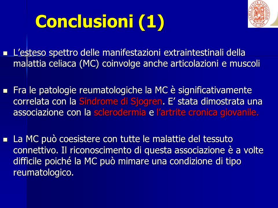 Conclusioni (1) Lesteso spettro delle manifestazioni extraintestinali della malattia celiaca (MC) coinvolge anche articolazioni e muscoli Lesteso spet