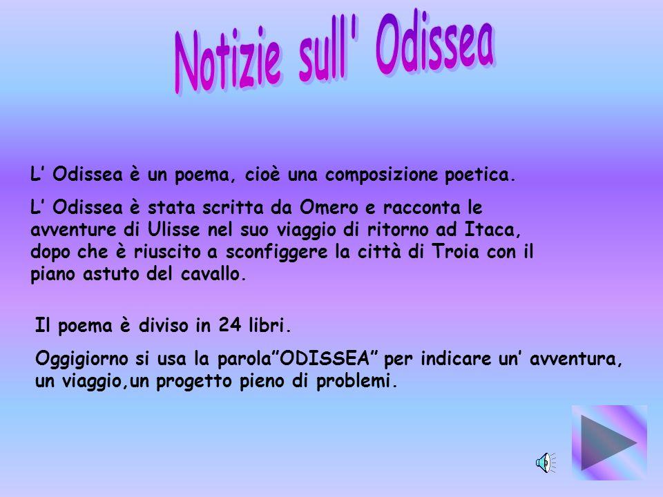 L Odissea è un poema, cioè una composizione poetica.