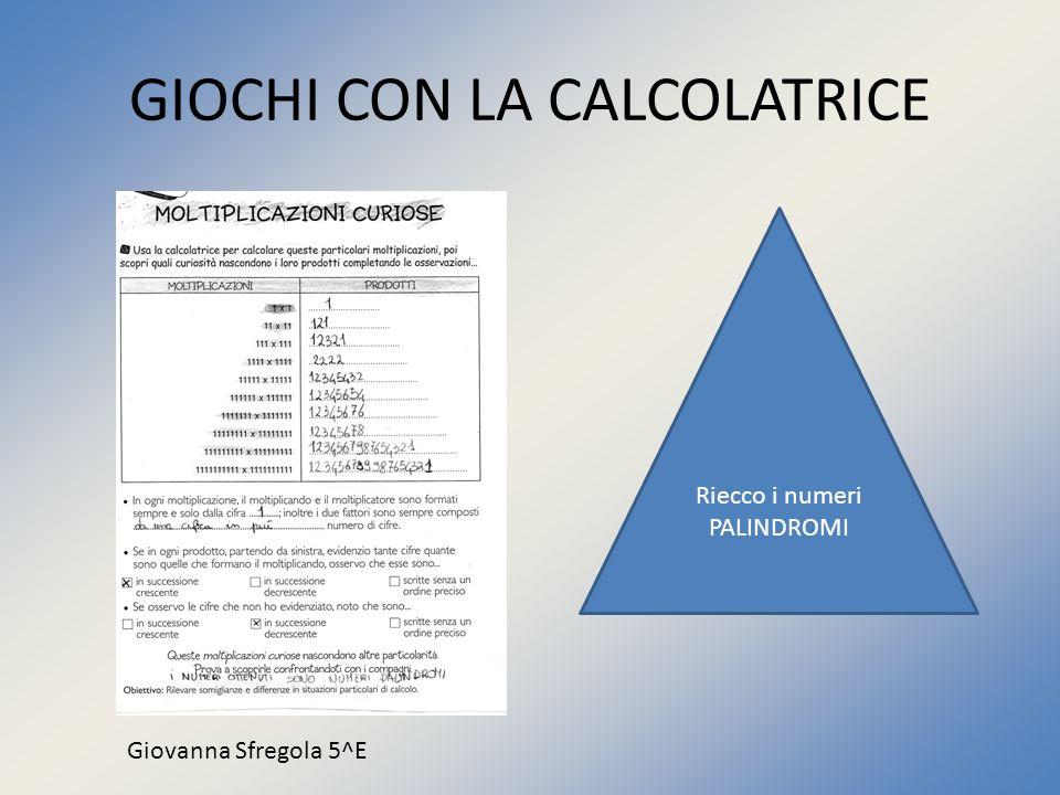 GIOCHI CON LA CALCOLATRICE Gabriele Filannino 5^F