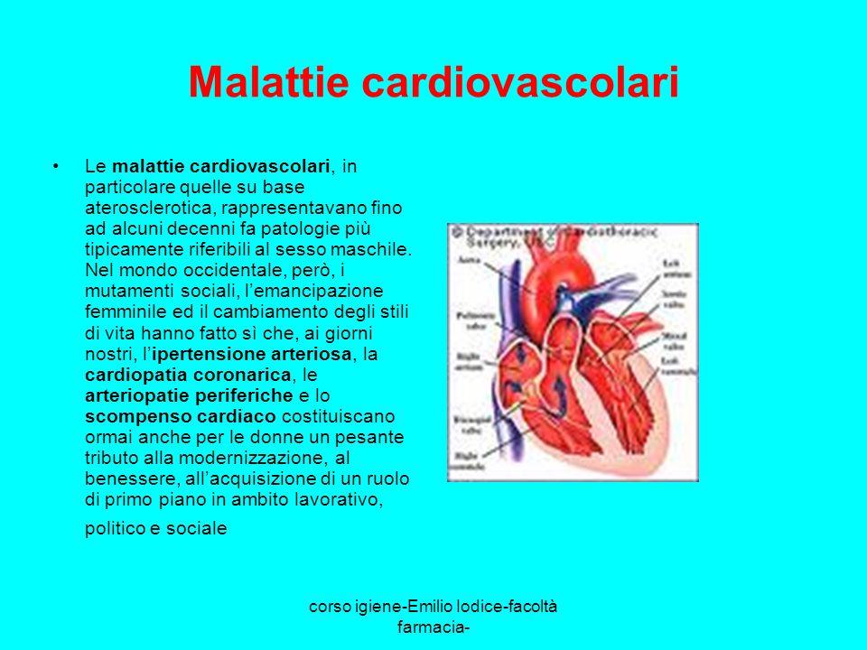 corso igiene-Emilio Iodice-facoltà farmacia- Malattie cardiovascolari Le malattie cardiovascolari, in particolare quelle su base aterosclerotica, rapp