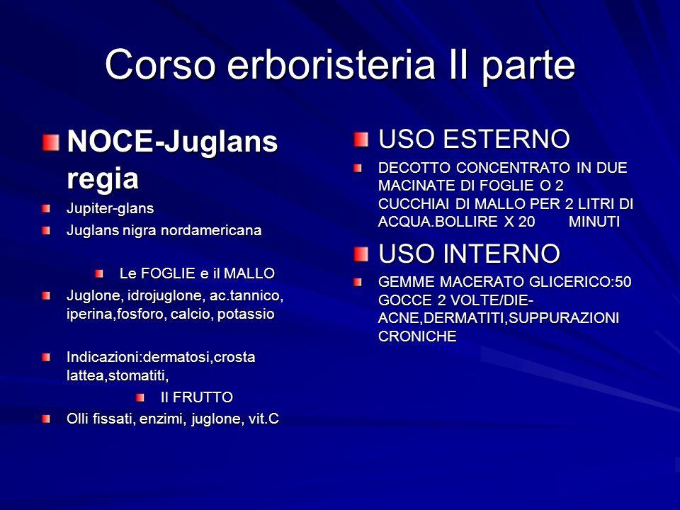 Corso erboristeria II parte NOCE-Juglans regia Jupiter-glans Juglans nigra nordamericana Le FOGLIE e il MALLO Juglone, idrojuglone, ac.tannico, iperin