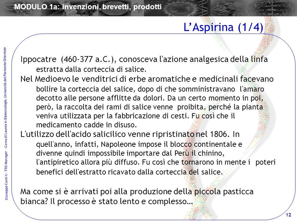 12 Giuseppe Conti © – TTO Manager - Corso di Laurea in Biotecnologie, Università del Piemonte Orientale Ippocatre (460-377 a.C.), conosceva l'azione a