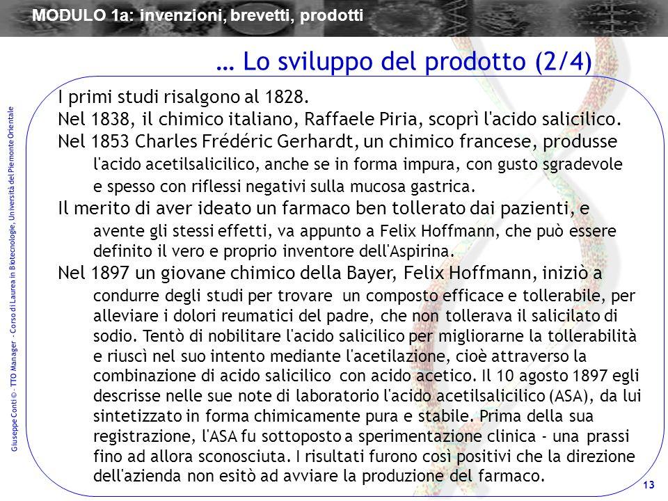 13 Giuseppe Conti © – TTO Manager - Corso di Laurea in Biotecnologie, Università del Piemonte Orientale I primi studi risalgono al 1828. Nel 1838, il
