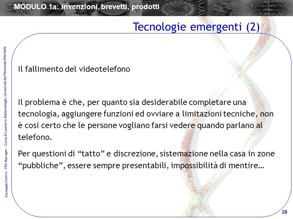 28 Giuseppe Conti © – TTO Manager - Corso di Laurea in Biotecnologie, Università del Piemonte Orientale Il fallimento del videotelefono Il problema è
