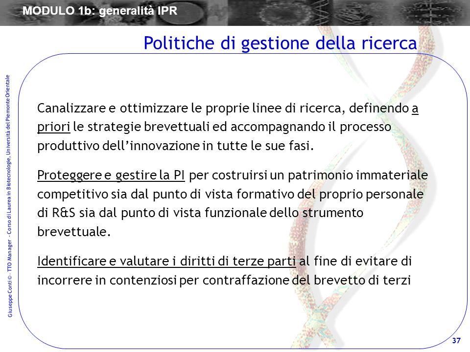 37 Giuseppe Conti © – TTO Manager - Corso di Laurea in Biotecnologie, Università del Piemonte Orientale Canalizzare e ottimizzare le proprie linee di