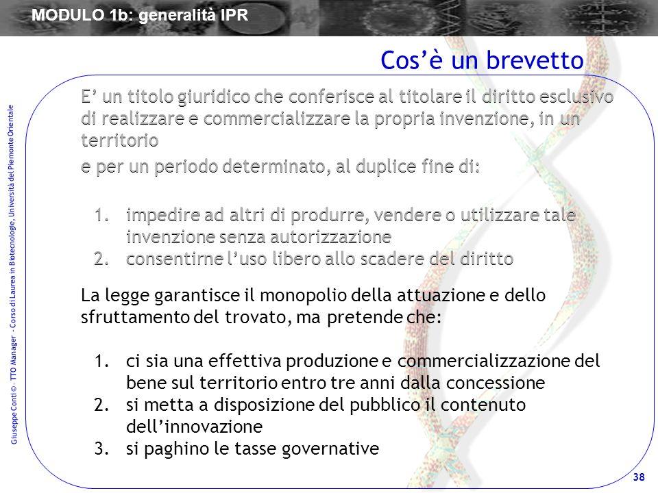 38 Giuseppe Conti © – TTO Manager - Corso di Laurea in Biotecnologie, Università del Piemonte Orientale E un titolo giuridico che conferisce al titola