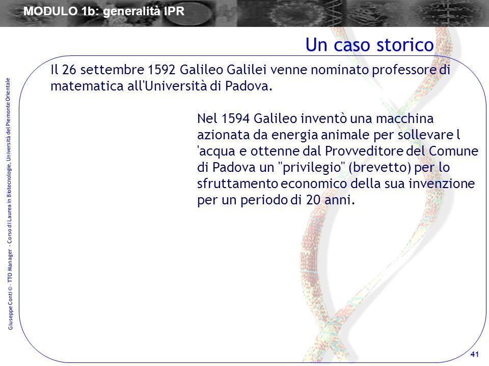 41 Giuseppe Conti © – TTO Manager - Corso di Laurea in Biotecnologie, Università del Piemonte Orientale Il 26 settembre 1592 Galileo Galilei venne nom