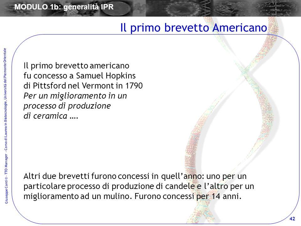 42 Giuseppe Conti © – TTO Manager - Corso di Laurea in Biotecnologie, Università del Piemonte Orientale Il primo brevetto americano fu concesso a Samu