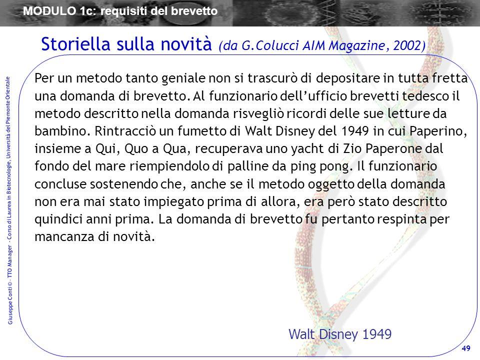 49 Giuseppe Conti © – TTO Manager - Corso di Laurea in Biotecnologie, Università del Piemonte Orientale Per un metodo tanto geniale non si trascurò di