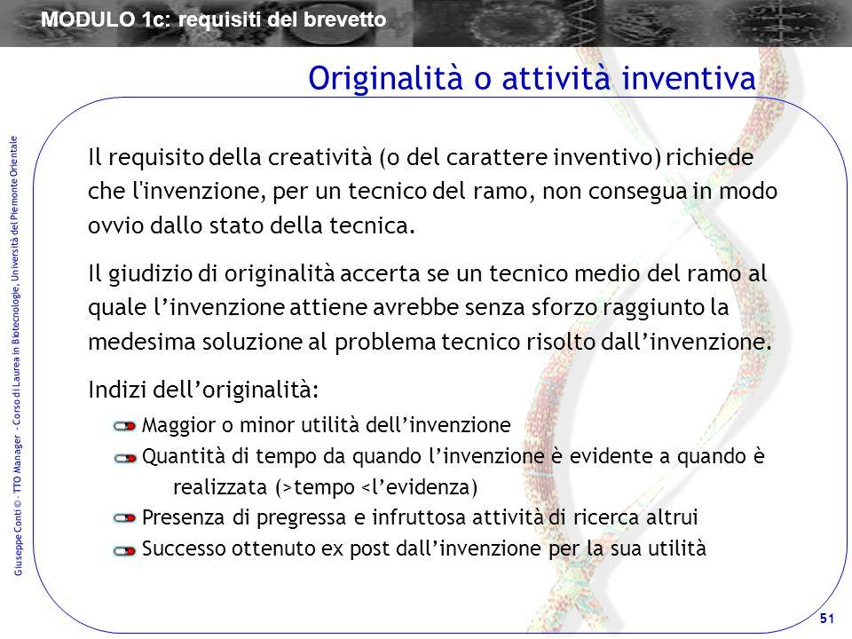 51 Giuseppe Conti © – TTO Manager - Corso di Laurea in Biotecnologie, Università del Piemonte Orientale Il requisito della creatività (o del carattere