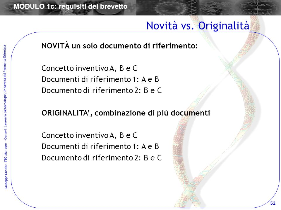 52 Giuseppe Conti © – TTO Manager - Corso di Laurea in Biotecnologie, Università del Piemonte Orientale NOVITÀ un solo documento di riferimento: Conce