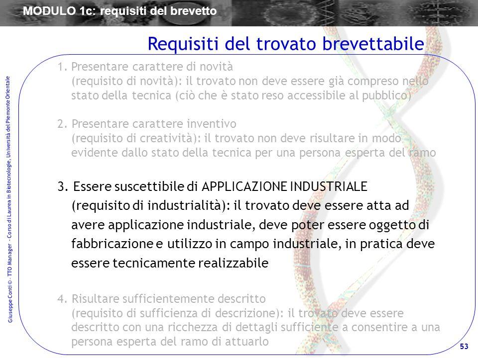 53 Giuseppe Conti © – TTO Manager - Corso di Laurea in Biotecnologie, Università del Piemonte Orientale 1.Presentare carattere di novità (requisito di