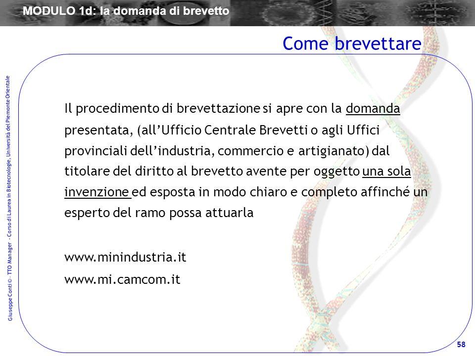 58 Giuseppe Conti © – TTO Manager - Corso di Laurea in Biotecnologie, Università del Piemonte Orientale Il procedimento di brevettazione si apre con l