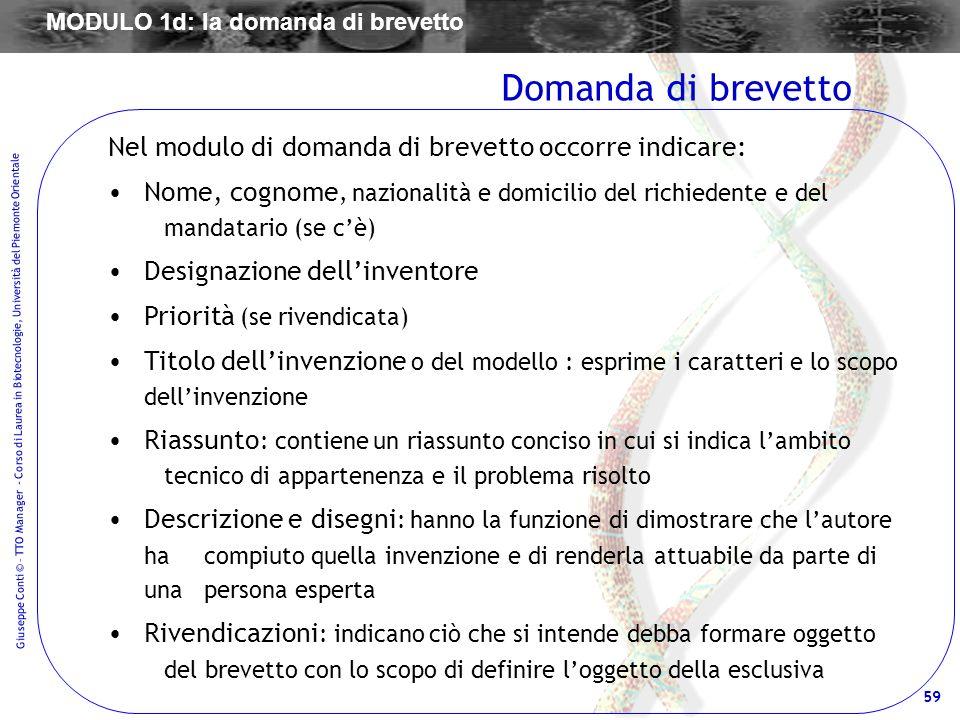 59 Giuseppe Conti © – TTO Manager - Corso di Laurea in Biotecnologie, Università del Piemonte Orientale Nel modulo di domanda di brevetto occorre indi