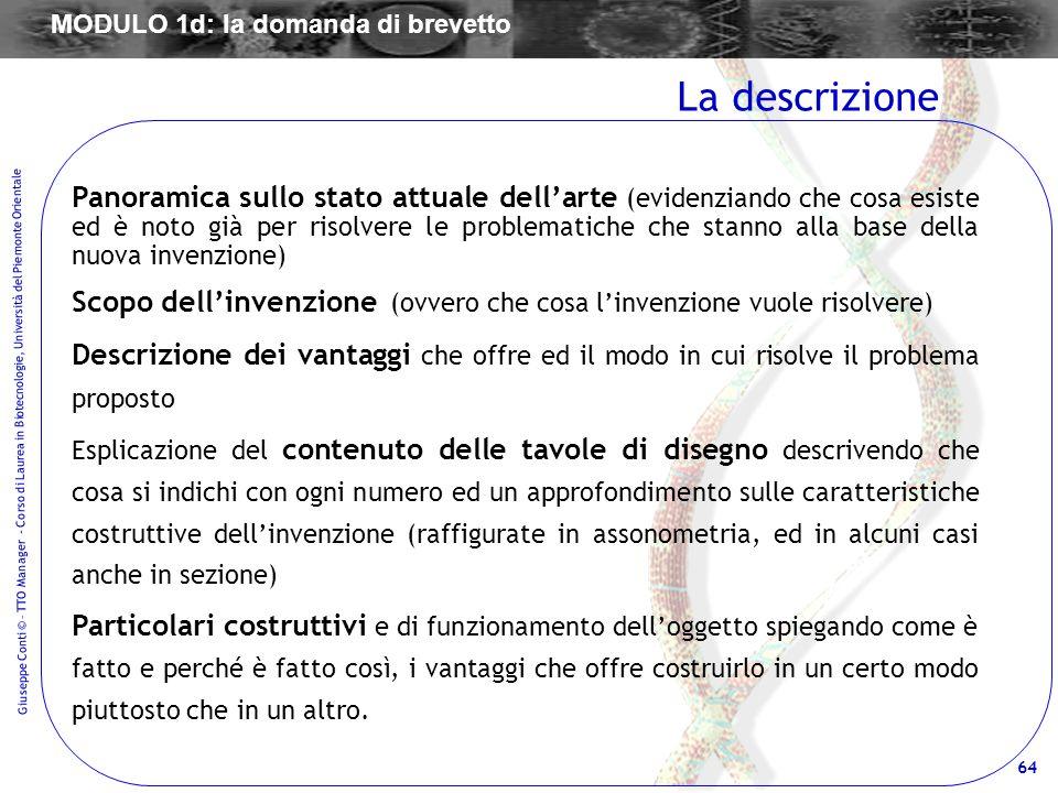 64 Giuseppe Conti © – TTO Manager - Corso di Laurea in Biotecnologie, Università del Piemonte Orientale Panoramica sullo stato attuale dellarte (evide