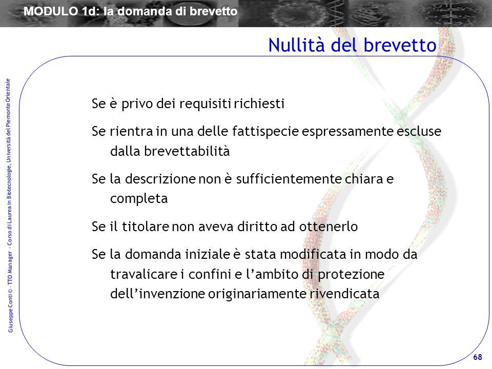68 Giuseppe Conti © – TTO Manager - Corso di Laurea in Biotecnologie, Università del Piemonte Orientale Se è privo dei requisiti richiesti Se rientra