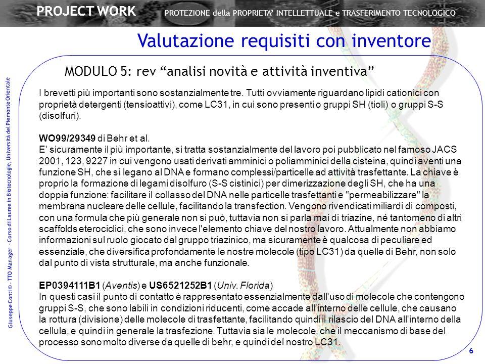 Giuseppe Conti © – TTO Manager - Corso di Laurea in Biotecnologie, Università del Piemonte Orientale 6 PROJECT WORK PROTEZIONE della PROPRIETA INTELLE