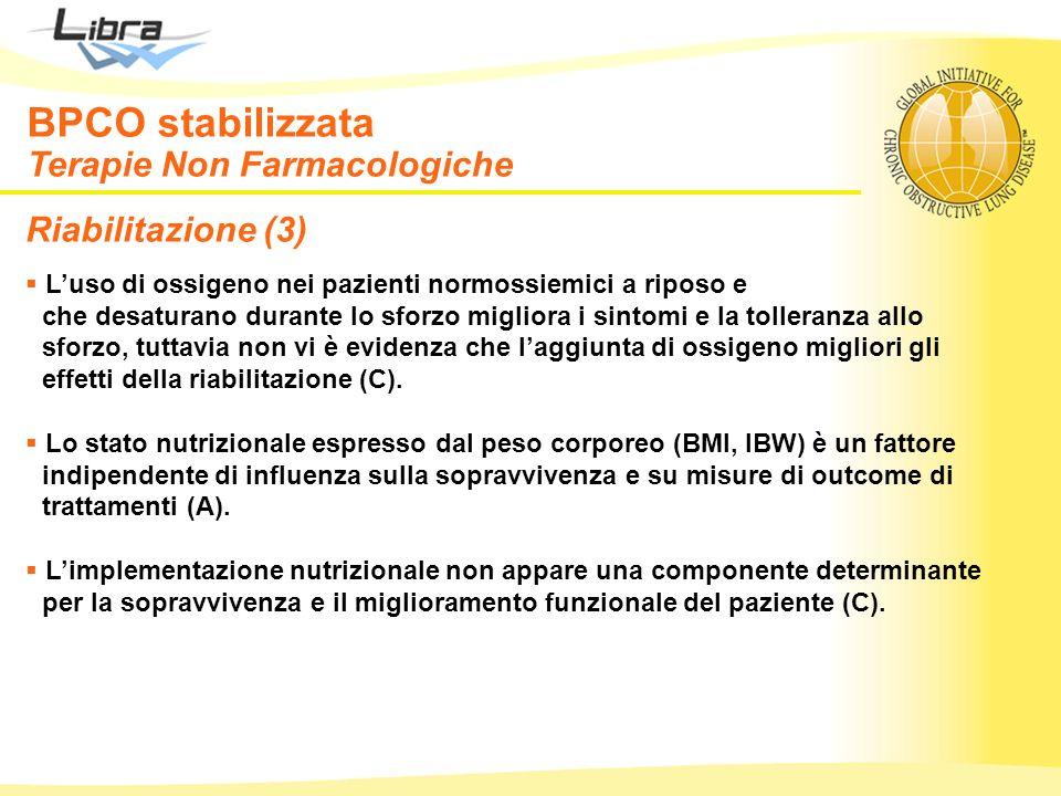 Riabilitazione (3) Luso di ossigeno nei pazienti normossiemici a riposo e che desaturano durante lo sforzo migliora i sintomi e la tolleranza allo sfo